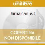 Jamaican e.t cd musicale