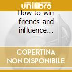 How to win friends and influence people cd musicale