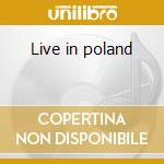 Live in poland cd musicale
