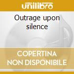 Outrage upon silence cd musicale di Regression Human
