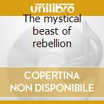 The mystical beast of rebellion cd musicale