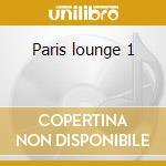 Paris lounge 1 cd musicale