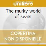 The murky world of seats cd musicale di Garlic