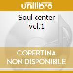 Soul center vol.1 cd musicale di Thomas Brinkmann