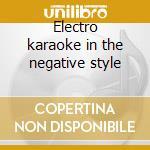 Electro karaoke in the negative style cd musicale di Fujiya & miyagi
