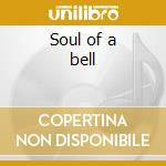 Soul of a bell cd musicale