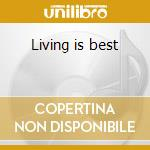 Living is best cd musicale
