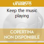Keep the music playing cd musicale