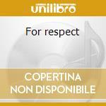 For respect cd musicale di Caballero Don