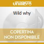 Wild why cd musicale di Wobbly