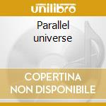Parallel universe cd musicale di Dj broken window