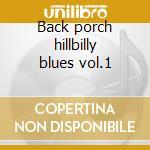 Back porch hillbilly blues vol.1 cd musicale