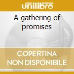 A gathering of promises cd musicale