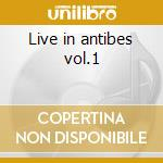 Live in antibes vol.1 cd musicale