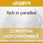 Rich in paradise cd musicale