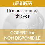 Honour among thieves cd musicale