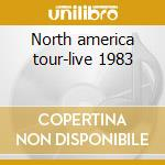 North america tour-live 1983 cd musicale