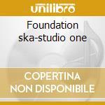 Foundation ska-studio one cd musicale di Skatalites