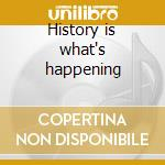 History is what's happening cd musicale di Ex