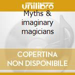 Myths & imaginary magicians cd musicale di Even in blackouts