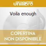 Voila enough cd musicale di Alterations