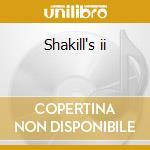 Shakill's ii cd musicale