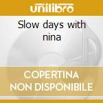 Slow days with nina cd musicale