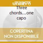 Three chords...one capo cd musicale