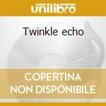 Twinkle echo cd musicale di Casiotone for the painfully al