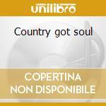 Country got soul cd musicale di Artisti Vari