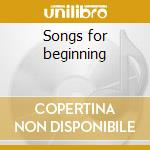 Songs for beginning cd musicale