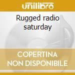 Rugged radio saturday cd musicale di Craze Dj
