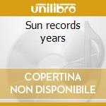 Sun records years cd musicale
