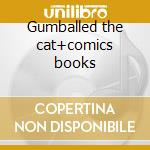 Gumballed the cat+comics books cd musicale di Accident Cheer