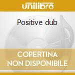 Positive dub cd musicale
