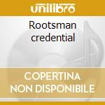 Rootsman credential cd musicale