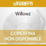 Willowz cd musicale