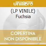 (LP VINILE) Fuchsia lp vinile di Fuchsia