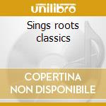 Sings roots classics cd musicale di Johnny Clarke