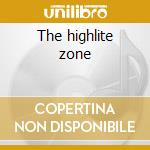The highlite zone cd musicale di High and mighty