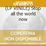 (LP VINILE) Stop all the world now lp vinile di Day Howie