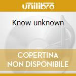 Know unknown cd musicale
