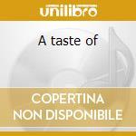 A taste of cd musicale di Mir