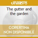The gutter and the garden cd musicale di Lovers