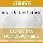 Attack!attack!attack! cd musicale di Attack Tramp