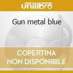 Gun metal blue cd musicale di Johnny Neel
