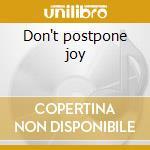 Don't postpone joy cd musicale di Egg