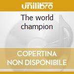 The world champion cd musicale di Zoran Lupinc
