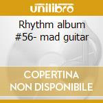 Rhythm album #56- mad guitar cd musicale