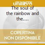 The soul of the rainbow and the.... cd musicale di Growing